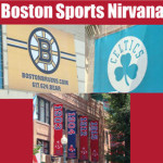 Boston Sports Nirvana Hits the Hub