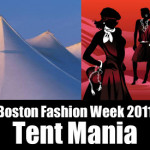 Boston Fashion Week Tent Mania