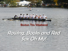 Weekend for Book Lovers and Rowing Fans in Boston(Oh and Red Sox Too)
